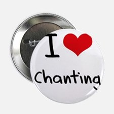 "I Love Chanting 2.25"" Button"