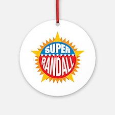 Super Randall Ornament (Round)