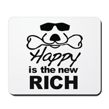 Happy Is The New Rich Mousepad
