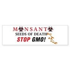 SEEDS OF DEATH STOP GMO Bumper Bumper Sticker