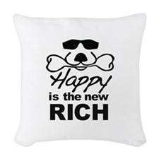 Happy Is The New Rich Woven Throw Pillow