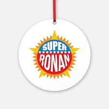 Super Ronan Ornament (Round)