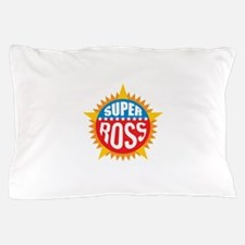 Super Ross Pillow Case