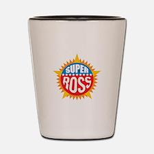 Super Ross Shot Glass