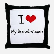 I Love My Breadwinner Throw Pillow