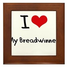 I Love My Breadwinner Framed Tile