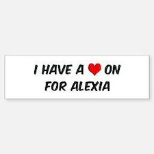 Heart on for Alexia Bumper Bumper Bumper Sticker