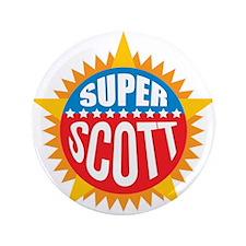 "Super Scott 3.5"" Button"
