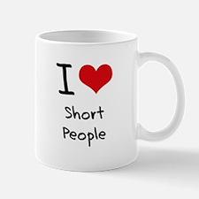 I Love Short People Mug