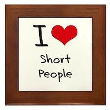 I Love Short People Framed Tile