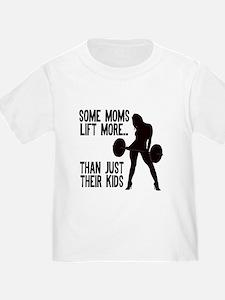 Moms lift more.... T-Shirt