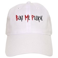 Beat Me Please Baseball Baseball Cap