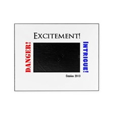 Danger! Excitement! Intrigue! Picture Frame