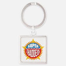 Super Thaddeus Keychains
