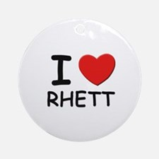 I love Rhett Ornament (Round)