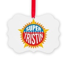 Super Tristin Ornament