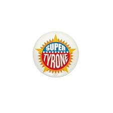 Super Tyrone Mini Button