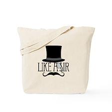 Like A Sir Tote Bag