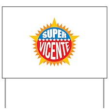 Super Vicente Yard Sign