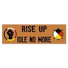 Rise Up - Idle No More Bumper Bumper Bumper Sticker