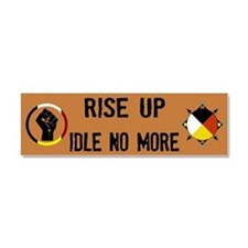 Rise Up - Idle No More Car Magnet 10 x 3