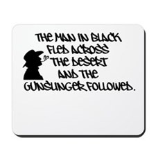 The Man in Black... Mousepad