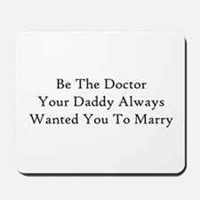 Be The Doctor Mousepad