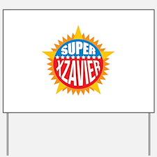 Super Xzavier Yard Sign