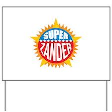 Super Zander Yard Sign