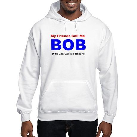"""Call Me Bob"" Hooded Sweatshirt"