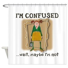 Im Confused Shower Curtain