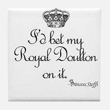 I'd bet my Royal Doulton on it. Tile Coaster