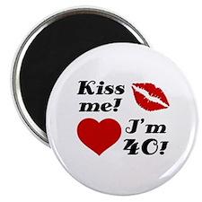 Kiss Me I'm 40 Magnet