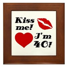 Kiss Me I'm 40 Framed Tile