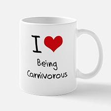 I love Being Carnivorous Mug