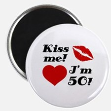 Kiss Me I'm 50 Magnet