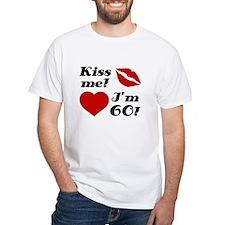 Kiss Me I'm 60 Shirt