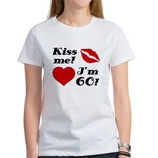 Kiss Me I'm 60 Tee