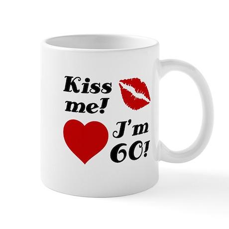 Kiss Me I'm 60 Mug