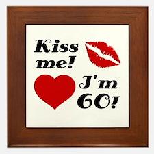 Kiss Me I'm 60 Framed Tile