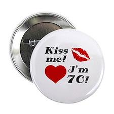 "Kiss Me I'm 70 2.25"" Button"