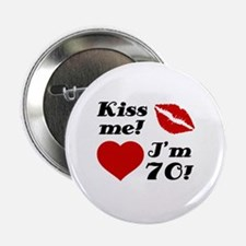 "Kiss Me I'm 70 2.25"" Button"