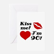 Kiss Me I'm 90 Greeting Card