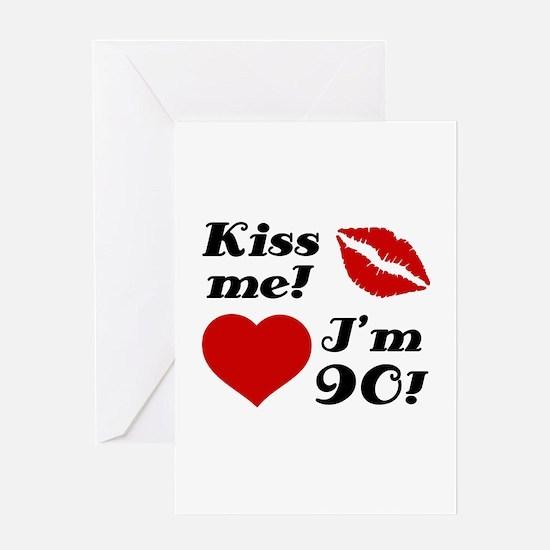 Kiss Me I'm 90 Greeting Card