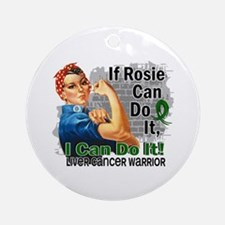 If Rosie Can Do It Liver Cancer Ornament (Round)