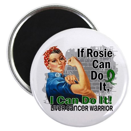 """If Rosie Can Do It Liver Cancer 2.25"""" Magnet (100"""