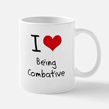 I love Being Combative Mug