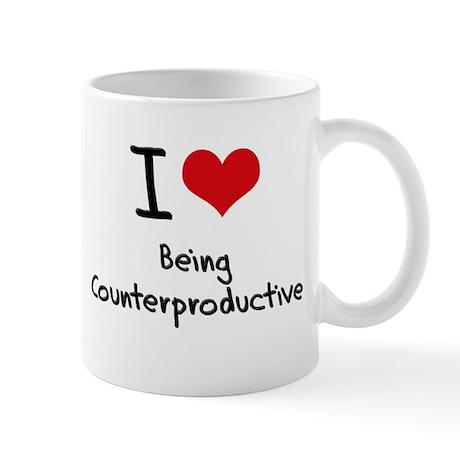 I love Being Counterproductive Mug