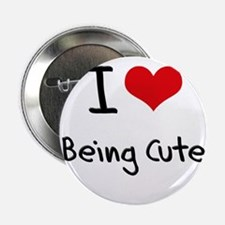 """I love Being Cute 2.25"""" Button"""