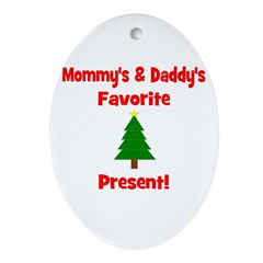 Mommy & Daddy's Favorite Pres Oval Ornament